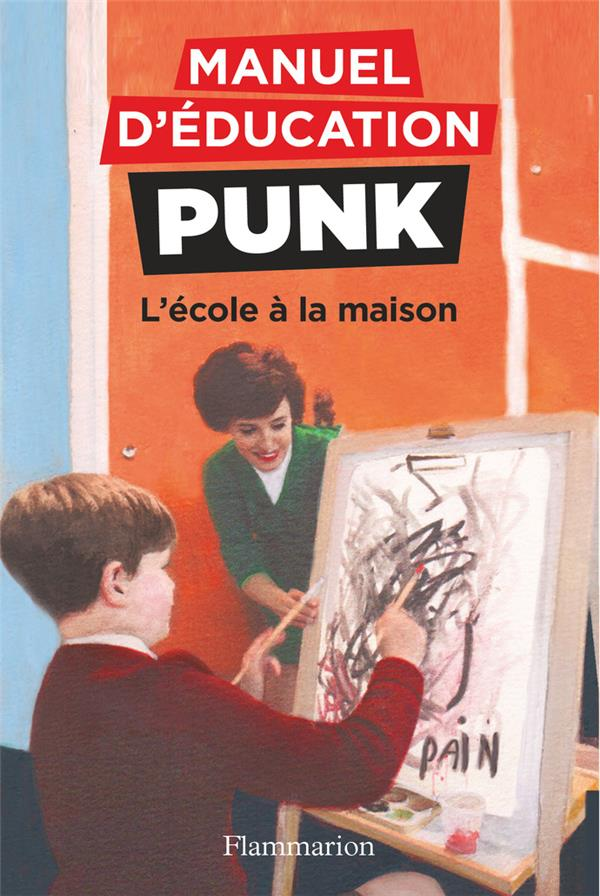 MANUEL D'EDUCATION PUNK   T03   L'ECOLE A LA MAISON